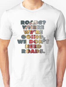 ROADS? DOC BROWN - BACK TO THE FUTURE T-Shirt