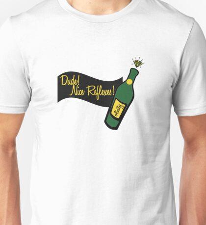Dude! Nice Reflexes! Unisex T-Shirt