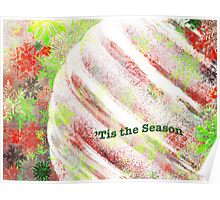 'Tis the Season ~ Christmas Greeting Card Plus More! Poster