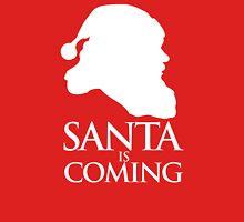 Santa is coming Unisex T-Shirt