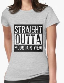 Straight Outta Mountain View T-Shirt