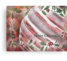 """""""Merry Christmas""""~Holly and Ornament- Greeting Card Plus More! Canvas Print"""