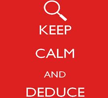 Keep calm and deduce Unisex T-Shirt