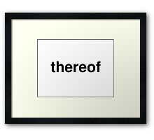 thereof Framed Print