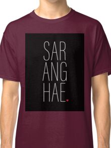 SARANGHAE - I love you. Classic T-Shirt