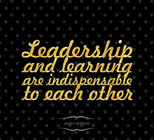 """""""Leadership and learning are indispensable to each other"""" John F. Keenedy by Wordpower"""