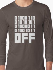 Fuck Off - Binary Code Long Sleeve T-Shirt