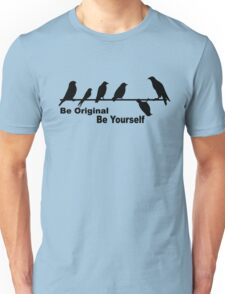 Be Original Be Yourself Birds On A Wire Unisex T-Shirt