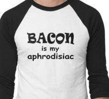 Bacon is my aphrodisiac.  Men's Baseball ¾ T-Shirt