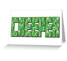 Creepers... Greeting Card
