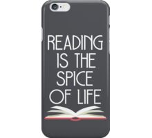 Reading is the Spice of Life iPhone Case/Skin