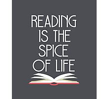 Reading is the Spice of Life Photographic Print