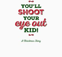 A Christmas Story - You'll Shoot Your Eye Out! Unisex T-Shirt