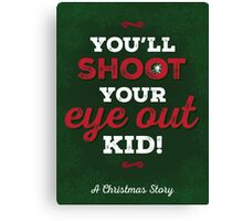 A Christmas Story - You'll Shoot Your Eye Out! Canvas Print
