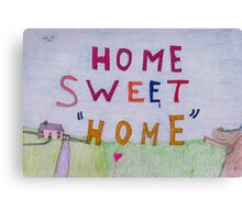 Home sweet Home. Canvas Print