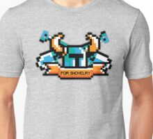 For Shovelry Unisex T-Shirt