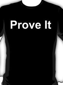 Prove It (Reversed Colours) T-Shirt