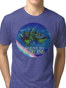 Take Me to Neverland Tri-blend T-Shirt