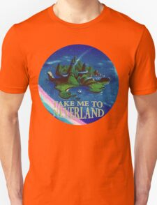 Take Me to Neverland Unisex T-Shirt