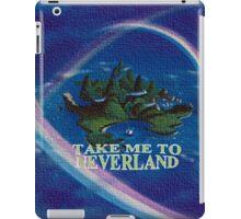 Take Me to Neverland iPad Case/Skin