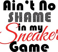 Ain't No Shame in my Sneaker Game Black Cement by tee4daily