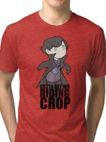 Gotta Get My RIDING CROP Tri-blend T-Shirt
