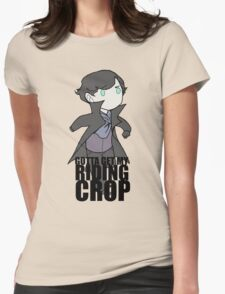 Gotta Get My RIDING CROP Womens Fitted T-Shirt