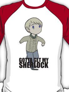 Gotta Get My SHERLOCK T-Shirt
