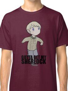 Gotta Get My SHERLOCK Classic T-Shirt