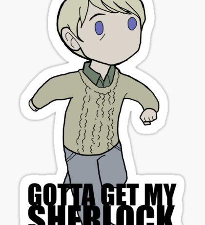 Gotta Get My SHERLOCK Sticker