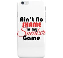 Ain't No Shame in my Sneaker Game Bred iPhone Case/Skin