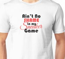 Ain't No Shame in my Sneaker Game Bred Unisex T-Shirt