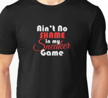 Ain't No Shame in my Sneaker Game Fire Red Unisex T-Shirt