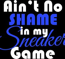 Ain't No Shame in my Sneaker Game White Blue by tee4daily
