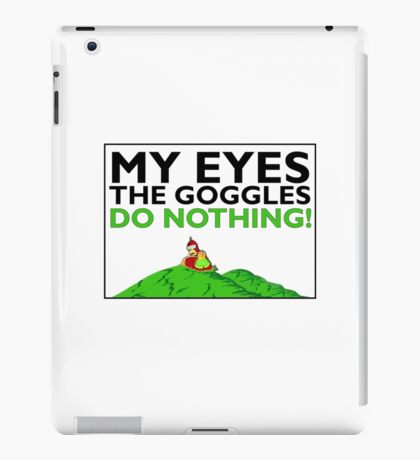 The goggles do nothing iPad Case/Skin