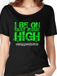 #Whiteout: I Be On That Jesus High Women's Relaxed Fit T-Shirt