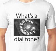 What's a Dial Tone? Unisex T-Shirt