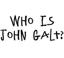 Who is John Galt? by freedomgulch
