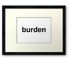 burden Framed Print