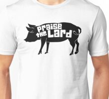 Praise The Lard Unisex T-Shirt