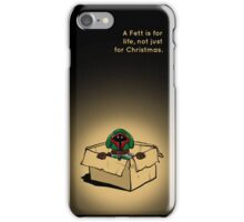 Fett for life, not just Christmas (iPhone) iPhone Case/Skin