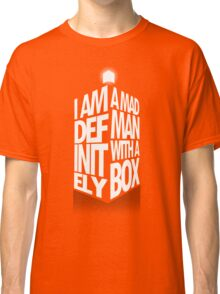 Madman With a Box Classic T-Shirt