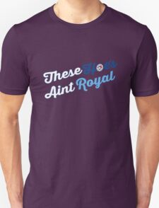 These Hoes aint royal T-Shirt