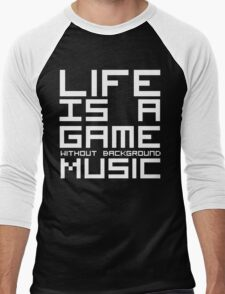 Life is a Game Without Background Music (Reversed Colours) Men's Baseball ¾ T-Shirt