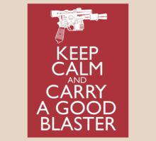 Keep Calm...Good Blaster by Firepower