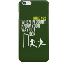 Zombie Survival Guide - Rule #22 - When In Doubt, Know Your Way Out iPhone Case/Skin