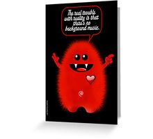 REAL TROUBLE Greeting Card