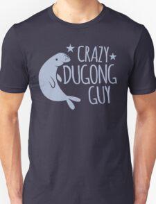 Crazy Dugong Guy T-Shirt