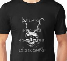 28 DAYS 6 HOURS 42 MINUTES AND 12 SECONDS Unisex T-Shirt
