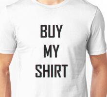 Buy My Shirt Unisex T-Shirt